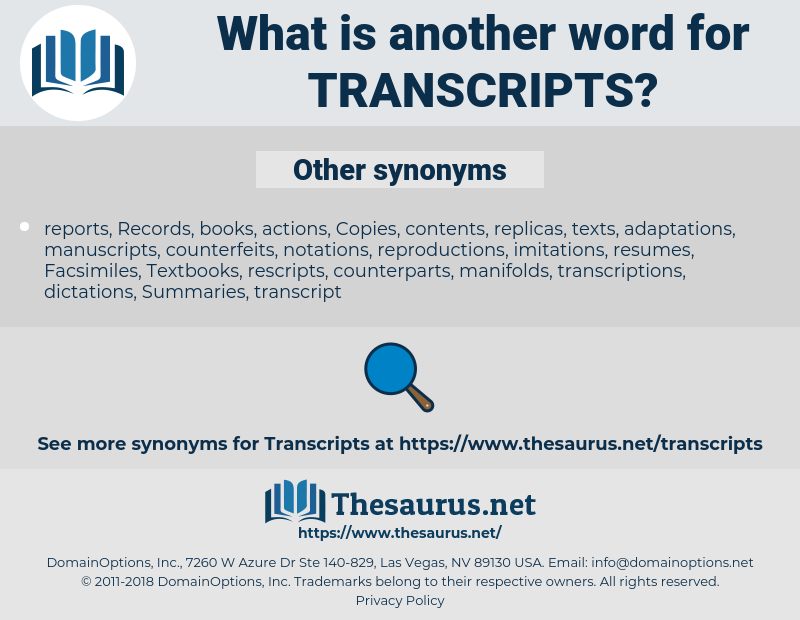 transcripts, synonym transcripts, another word for transcripts, words like transcripts, thesaurus transcripts