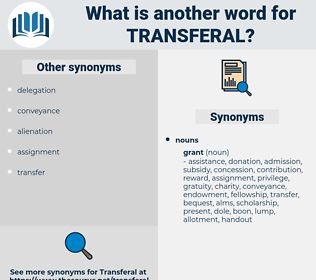 transferal, synonym transferal, another word for transferal, words like transferal, thesaurus transferal