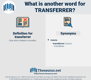 transferrer, synonym transferrer, another word for transferrer, words like transferrer, thesaurus transferrer
