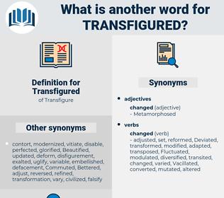 Transfigured, synonym Transfigured, another word for Transfigured, words like Transfigured, thesaurus Transfigured