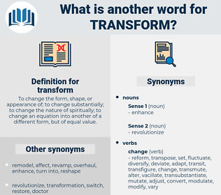 transform, synonym transform, another word for transform, words like transform, thesaurus transform