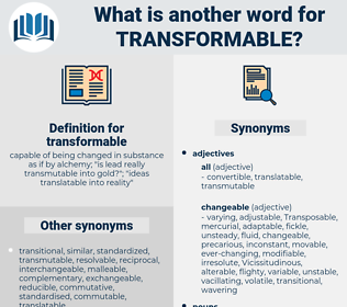 transformable, synonym transformable, another word for transformable, words like transformable, thesaurus transformable