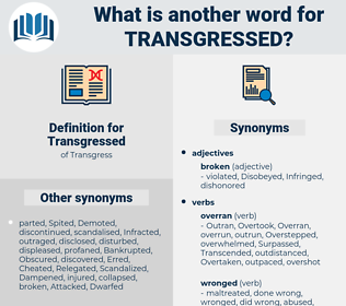 Transgressed, synonym Transgressed, another word for Transgressed, words like Transgressed, thesaurus Transgressed