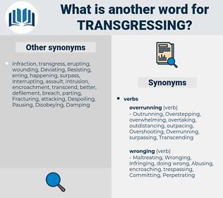 Transgressing, synonym Transgressing, another word for Transgressing, words like Transgressing, thesaurus Transgressing