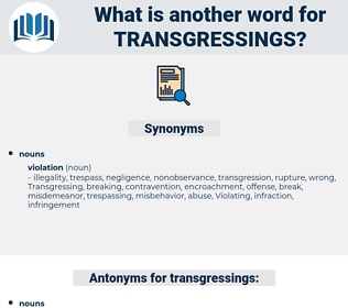 transgressings, synonym transgressings, another word for transgressings, words like transgressings, thesaurus transgressings