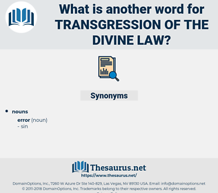 transgression of the divine law, synonym transgression of the divine law, another word for transgression of the divine law, words like transgression of the divine law, thesaurus transgression of the divine law