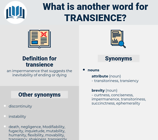 transience, synonym transience, another word for transience, words like transience, thesaurus transience