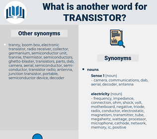 transistor, synonym transistor, another word for transistor, words like transistor, thesaurus transistor