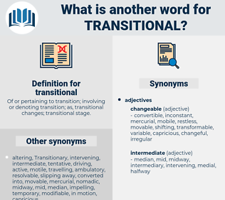 transitional, synonym transitional, another word for transitional, words like transitional, thesaurus transitional