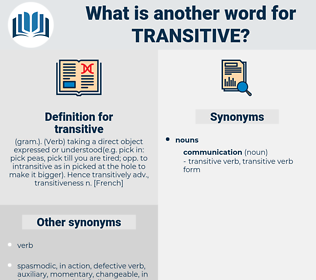 transitive, synonym transitive, another word for transitive, words like transitive, thesaurus transitive