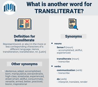 transliterate, synonym transliterate, another word for transliterate, words like transliterate, thesaurus transliterate