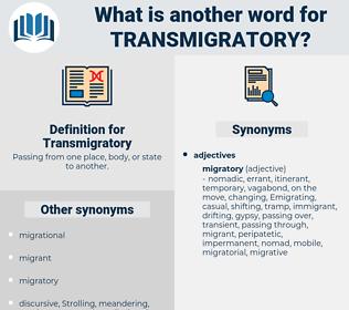Transmigratory, synonym Transmigratory, another word for Transmigratory, words like Transmigratory, thesaurus Transmigratory