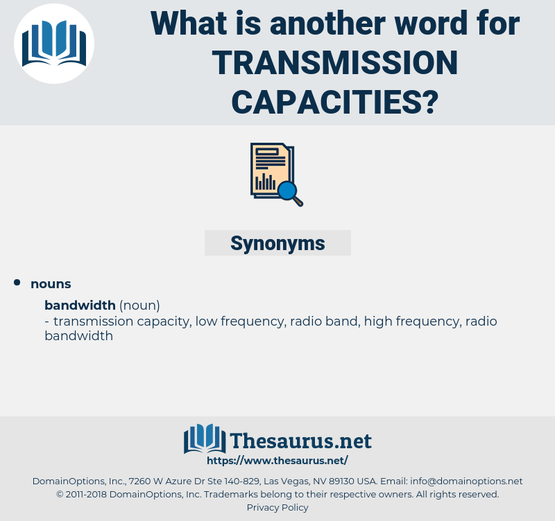 transmission capacities, synonym transmission capacities, another word for transmission capacities, words like transmission capacities, thesaurus transmission capacities