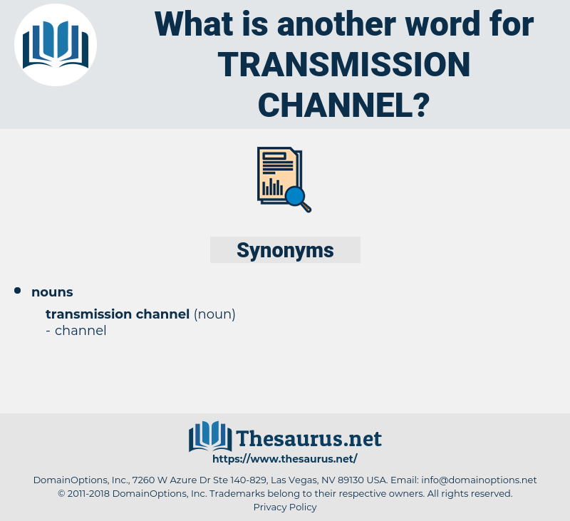 transmission channel, synonym transmission channel, another word for transmission channel, words like transmission channel, thesaurus transmission channel