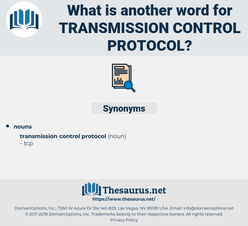 transmission control protocol, synonym transmission control protocol, another word for transmission control protocol, words like transmission control protocol, thesaurus transmission control protocol