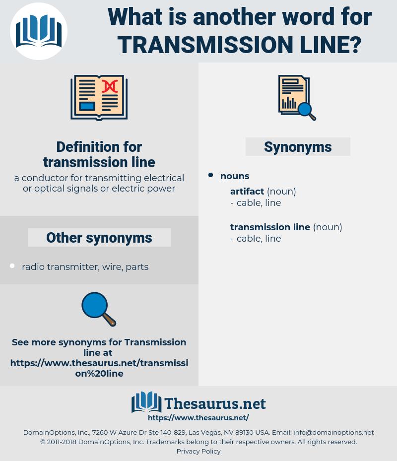 transmission line, synonym transmission line, another word for transmission line, words like transmission line, thesaurus transmission line