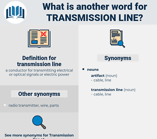 transmission line, synonym transmission line, another word for transmission line, words like transmission line, thesaurus transmission line
