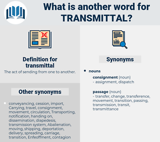 transmittal, synonym transmittal, another word for transmittal, words like transmittal, thesaurus transmittal