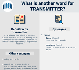 transmitter, synonym transmitter, another word for transmitter, words like transmitter, thesaurus transmitter