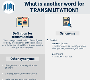 transmutation, synonym transmutation, another word for transmutation, words like transmutation, thesaurus transmutation