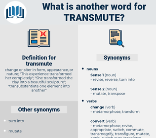 transmute, synonym transmute, another word for transmute, words like transmute, thesaurus transmute