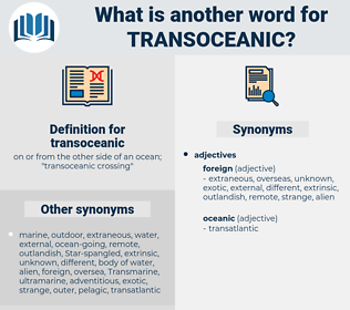 transoceanic, synonym transoceanic, another word for transoceanic, words like transoceanic, thesaurus transoceanic