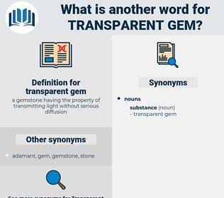 transparent gem, synonym transparent gem, another word for transparent gem, words like transparent gem, thesaurus transparent gem