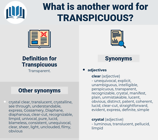 Transpicuous, synonym Transpicuous, another word for Transpicuous, words like Transpicuous, thesaurus Transpicuous
