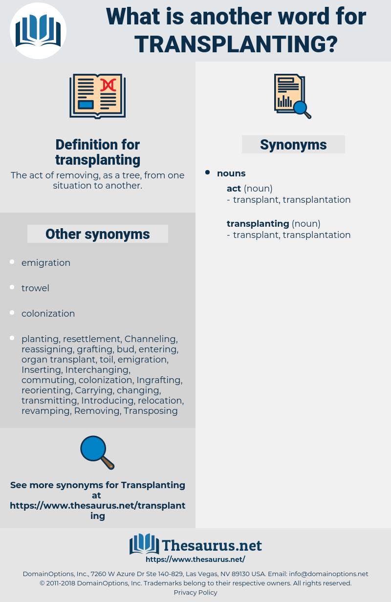 transplanting, synonym transplanting, another word for transplanting, words like transplanting, thesaurus transplanting