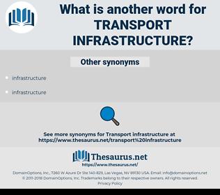transport infrastructure, synonym transport infrastructure, another word for transport infrastructure, words like transport infrastructure, thesaurus transport infrastructure