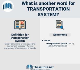 transportation system, synonym transportation system, another word for transportation system, words like transportation system, thesaurus transportation system