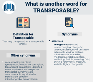 Transposable, synonym Transposable, another word for Transposable, words like Transposable, thesaurus Transposable