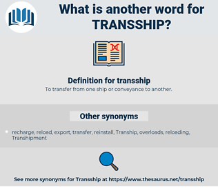 transship, synonym transship, another word for transship, words like transship, thesaurus transship