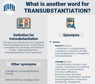 transubstantiation, synonym transubstantiation, another word for transubstantiation, words like transubstantiation, thesaurus transubstantiation