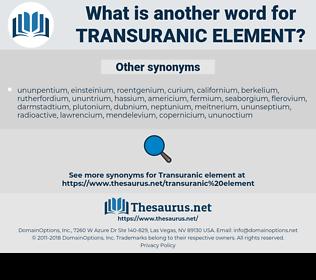 transuranic element, synonym transuranic element, another word for transuranic element, words like transuranic element, thesaurus transuranic element