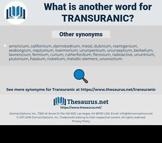 transuranic, synonym transuranic, another word for transuranic, words like transuranic, thesaurus transuranic