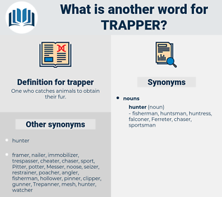 trapper, synonym trapper, another word for trapper, words like trapper, thesaurus trapper