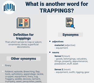trappings, synonym trappings, another word for trappings, words like trappings, thesaurus trappings