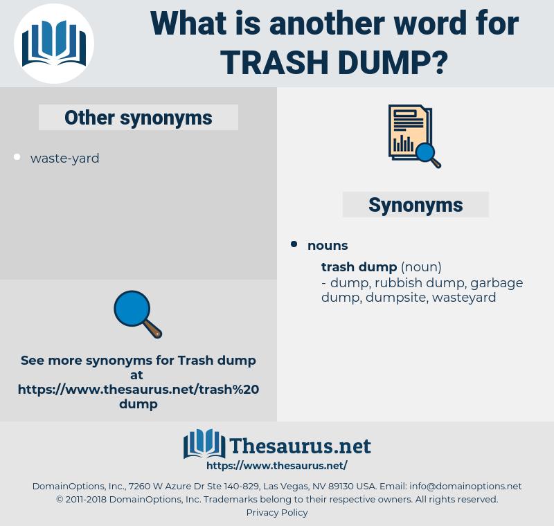 trash dump, synonym trash dump, another word for trash dump, words like trash dump, thesaurus trash dump