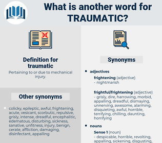 traumatic, synonym traumatic, another word for traumatic, words like traumatic, thesaurus traumatic