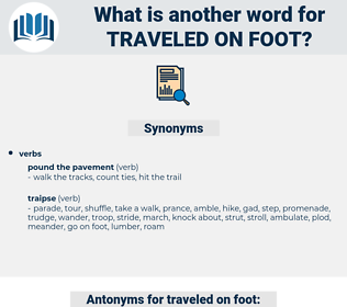 traveled on foot, synonym traveled on foot, another word for traveled on foot, words like traveled on foot, thesaurus traveled on foot
