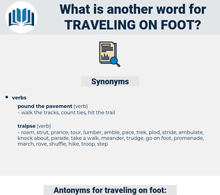 traveling on foot, synonym traveling on foot, another word for traveling on foot, words like traveling on foot, thesaurus traveling on foot