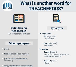 treacherous, synonym treacherous, another word for treacherous, words like treacherous, thesaurus treacherous