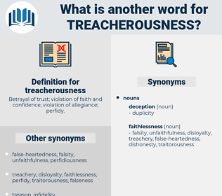 treacherousness, synonym treacherousness, another word for treacherousness, words like treacherousness, thesaurus treacherousness