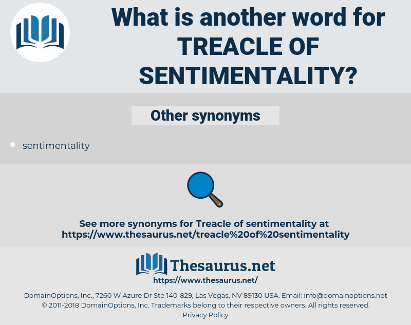 treacle of sentimentality, synonym treacle of sentimentality, another word for treacle of sentimentality, words like treacle of sentimentality, thesaurus treacle of sentimentality