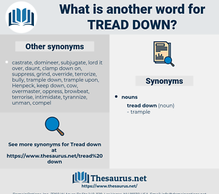 tread down, synonym tread down, another word for tread down, words like tread down, thesaurus tread down