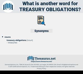 treasury obligations, synonym treasury obligations, another word for treasury obligations, words like treasury obligations, thesaurus treasury obligations