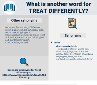 treat differently, synonym treat differently, another word for treat differently, words like treat differently, thesaurus treat differently