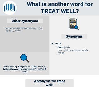 treat well, synonym treat well, another word for treat well, words like treat well, thesaurus treat well