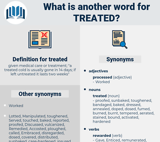 treated, synonym treated, another word for treated, words like treated, thesaurus treated